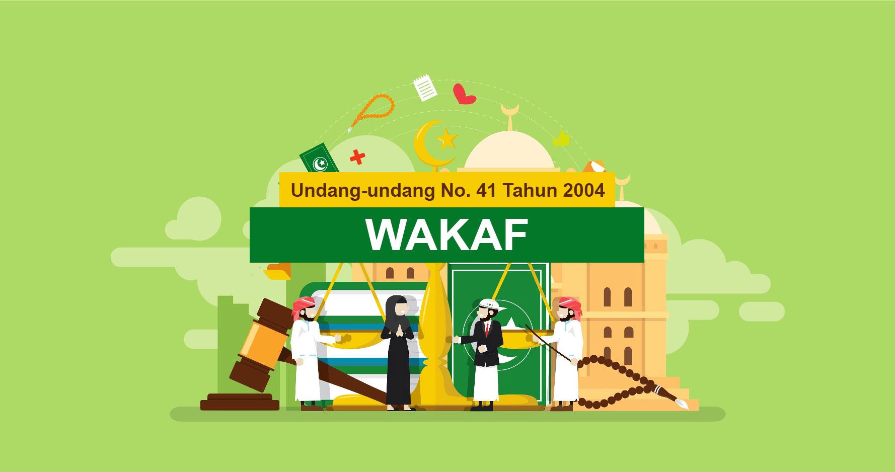 Undang-undang No.41 Tahun 2004 Tentang Wakaf  - Undang undang No - Undang-undang No.41 Tahun 2004 Tentang Wakaf