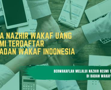 DATA NAZHIR WAKAF UANG TERDAFTAR DI BADAN WAKAF INDONESIA  - DATA NAZHIR WAKAF UANG TERDAFTAR DI BADAN WAKAF INDONESIA 370x300 - Daftar Nazhir Wakaf Uang – Update Oktober 2019