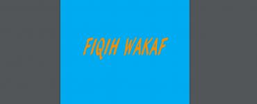 Fiqih Wakaf fiqih wakaf - Fiqih Wakaf 370x150 - Fiqih Wakaf – Bimas Kemenag RI