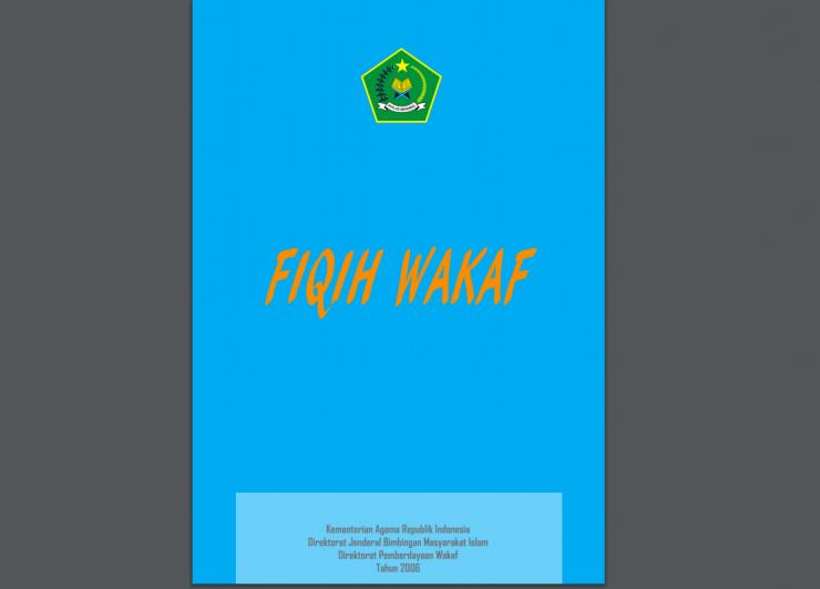 Fiqih Wakaf fiqih wakaf - Fiqih Wakaf 740x532 - Fiqih Wakaf – Bimas Kemenag RI