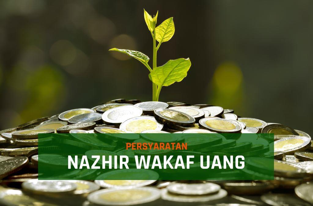 Persyaratan Pendaftaran Nazhir Wakaf Uang Di Badan Wakaf Indonesia  - Persyaratan Nazhir Wakaf Uang 1 - Persyaratan Pendaftaran Nazhir Wakaf Uang