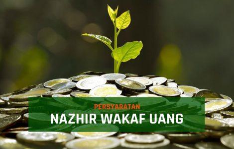 Persyaratan Nazhir Wakaf Uang.jpg persyaratan nazhir wakaf uang - Persyaratan Nazhir Wakaf Uang - Persyaratan Pendaftaran Nazhir Wakaf Uang Di Badan Wakaf Indonesia
