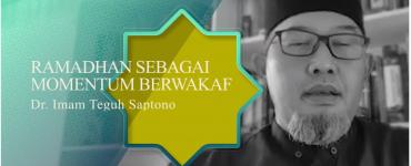 Ramadhan Momentum Berwakaf - Dr Imam Teguh Saptono  - Capture 370x150 - Ramadhan Momentum Berwakaf – Dr Imam Teguh Saptono – Tausiyah Ramadhan Yuk Berwakaf