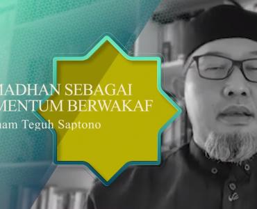 Ramadhan Momentum Berwakaf - Dr Imam Teguh Saptono  - Capture 370x300 - Ramadhan Momentum Berwakaf – Dr Imam Teguh Saptono – Tausiyah Ramadhan Yuk Berwakaf