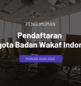 Pengumuman Pendaftaran Anggota Badan Wakaf Indonesia Periode 2020-2023  - Pengumuman Pendaftaran Anggota Badan Wakaf Indonesia Periode 2020 2023 740x356 1 285x300 - Pendaftaran Anggota BWI Periode 2020-2023 Diperpanjang