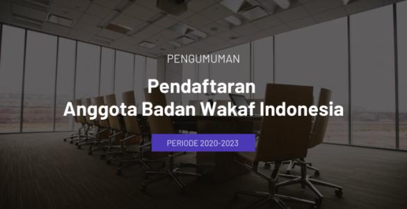 Pengumuman Pendaftaran Anggota Badan Wakaf Indonesia Periode 2020-2023  - Pengumuman Pendaftaran Anggota Badan Wakaf Indonesia Periode 2020 2023 740x356 1 585x300 - Pendaftaran Anggota BWI Periode 2020-2023 Diperpanjang