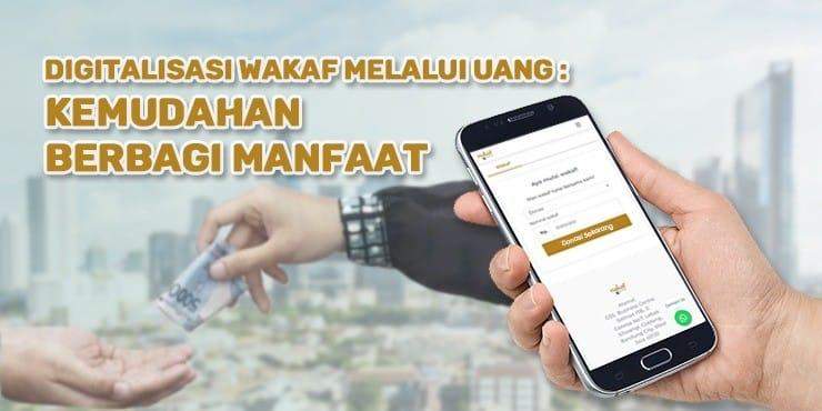 Digitalisasi Wakaf Melalui Uang Kemudahan Berbagi Manfaat  - Digitalisasi Wakaf Melalui Uang Kemudahan Berbagi Manfaat - BWI Home Mobile