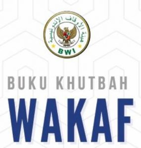 Khutbah Wakaf  - Khutbah Wakaf 285x300 - Materi Khutbah Jumat: Wakaf Uang dan Wakaf Melalui Uang