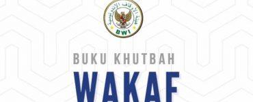 Khutbah Wakaf  - Khutbah Wakaf 370x150 - Materi Khutbah Jumat: Kelahiran Nabi Muhammad dan Momentum Kemajuan Wakaf