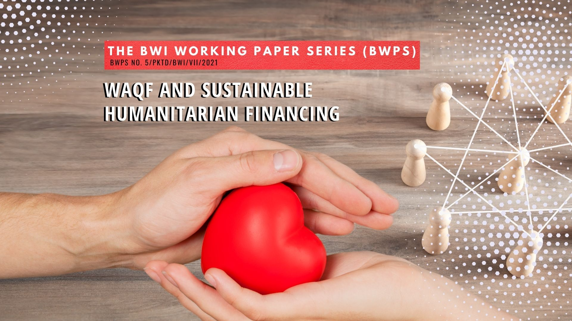 Waqf and Sustainable Humanitarian Financing – BWPS No. 5, 2021  - BWPS No - Waqf and Sustainable Humanitarian Financing – BWPS No. 5, 2021