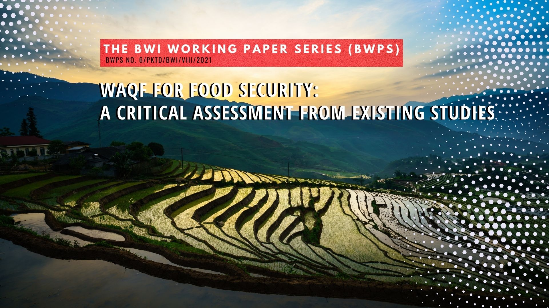 Waqf for Food Security:  A Critical Assessment from Existing Studies – BWPS No. 6 2021  - 20210825 The BWI Working Paper Series BWPS Series 6 August 2021 - Waqf for Food Security:  A Critical Assessment from Existing Studies – BWPS No. 6 2021